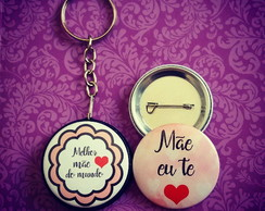 Kit (1) chaveiro + (1) button: Dia das mães