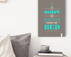 "Placa decorativa ""So I start a revolution from my bed"""