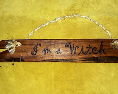 PLACA PERSONALIZADA I'M A WITCH
