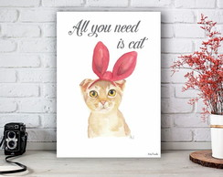 Placa Decorativa Quadro All You Need is Cat Tamanho M