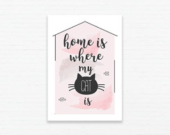 Quadrinho 19x27 Home Is Where My Cat Is
