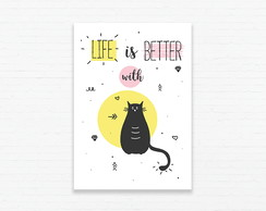 Quadrinho 19x27 Life Is Better With Cats