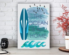 Placa Decorativa Quadro The Ocean is My Home Tamanho M