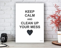 Placa Decorativa Quadro Clean Up Your Mess Tamanho M