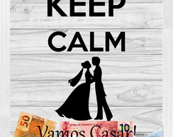 Quadro Keep Calm Vamos Casar!