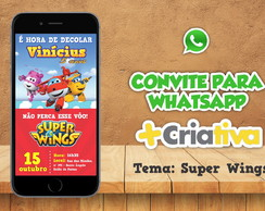 CONVITE WHATSAPP SUPER WINGS