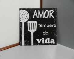 Placa Decorativa Amor Tempero da Vida
