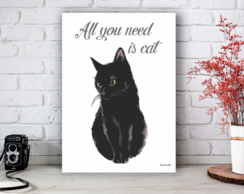 Placa Decorativa Quadro All You Need is Black Cat Tamanho M