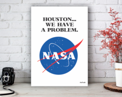 Placa Decorativa Nasa Houston... We Have a Problem Tamanho M