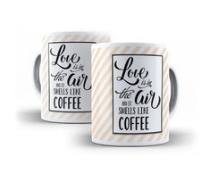 Caneca Love is in the air and smells like coffe