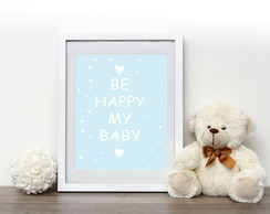Poster, be happy my baby