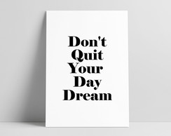 Pôster Don't Quit Your Day Dream- Design Escandinavo