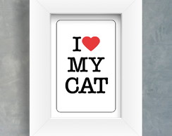 Quadro I Love My Cat