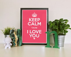 "Quadro moldura MDF ""Keep Calm 'cause I Love You"""