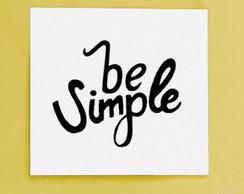 Quadro Frase Simplicidade Elo7