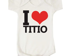 Body Infantil Bebê I love Titio