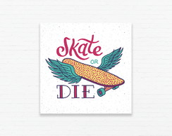 Quadrinho 15x15 Skate or Die