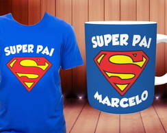 KIT - Camiseta e Caneca Super Pai