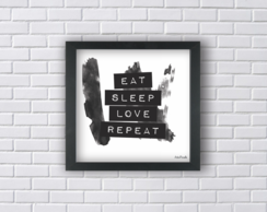 EAT SLEEP LOVE REPEAT (Ref:P042)