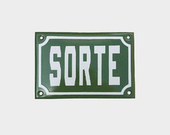 "Placa Decorativa ""SORTE"" Verde 10x15"