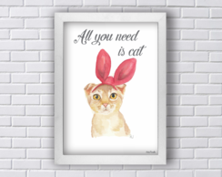 Quadro - All You Need Is Cat Tamanho M