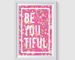 ARTE DIGITAL PARA POSTER/QUADRO - BE YOU TIFUL FLORAL