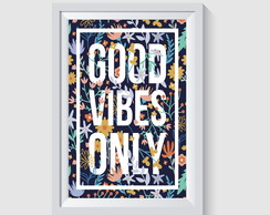 ARTE DIGITAL PARA POSTER/QUADRO - GOOD VIBES ONLY FLORAL