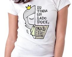 6b78ed552 ... Camisetas Femininas Frases Eu Tinha Um Lado Doce