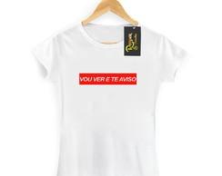8e17bbc7d8 Camisetas Femininas Frases Vou Ver e Te Aviso