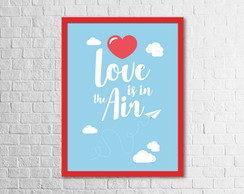 Quadro Love is in the Air - 30x40cm