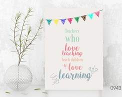 Quadro / Placa - Teachers who love teaching 094B MÉDIO