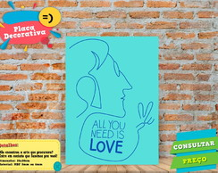 Placa Decorativa - ALL YOU NEED IS LOVE - REF0536