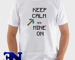Camiseta -Engraçada -Keep Calm And Mine On
