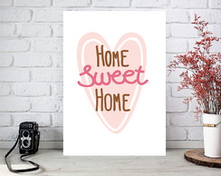 Poster Digital arte p/ quadro - Home Sweet Home