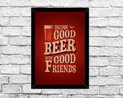 Quadros Decorativos Drink good beer, good friends