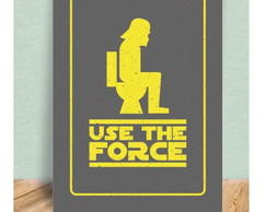 Quadro 21x30 cm - Geek - Use the force
