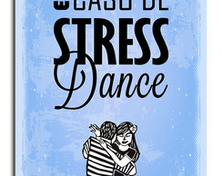 Placa Decorativa em MDF Em Caso de Stress, Dance 20x30