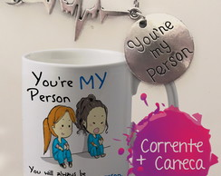 Caneca + Corrente You Are My Person - Greys Anatomy