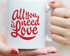 Caneca All you need is love mod.2 - 1448