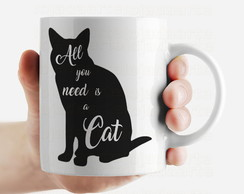 Caneca All you need is a cat - 1675 gato
