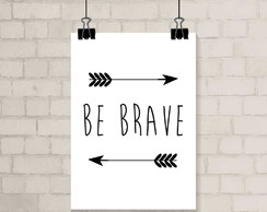 Poster A3 - Be Brave
