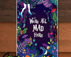 Placa Decorativa Mdf Alice In Wonderland We're All Mad Here