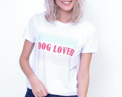 Camiseta Feminina Dog Lover
