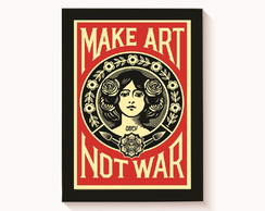 Quadro Decorativo Make Art Not War Moldura 30x20cm