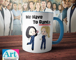 Caneca Grey's Anatomy - We Have to Dance