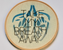 Bordado: take my breath away