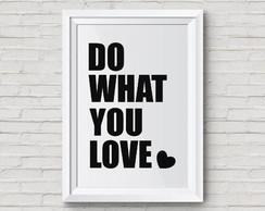 Quadro Do What You Love