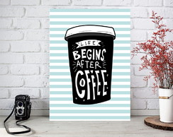 Poster Digital Cozinha - Café - Life begins after coffee