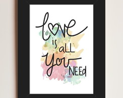 Quadro Decorativo Love is All you Need