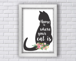 Quadro M. HOME IS WHERE YOUR CAT IS Frete grátis